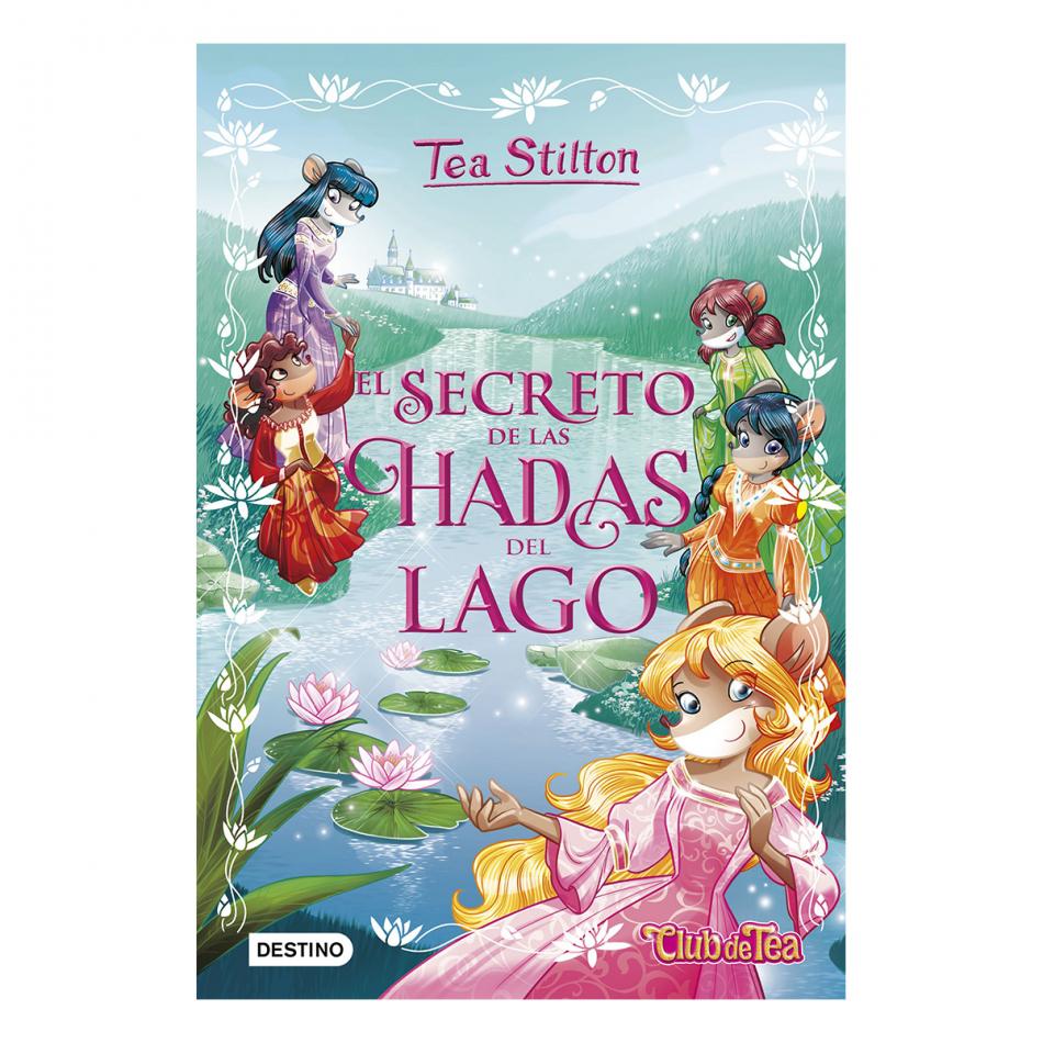 Tea Stilton. El secreto de las hadas del lago