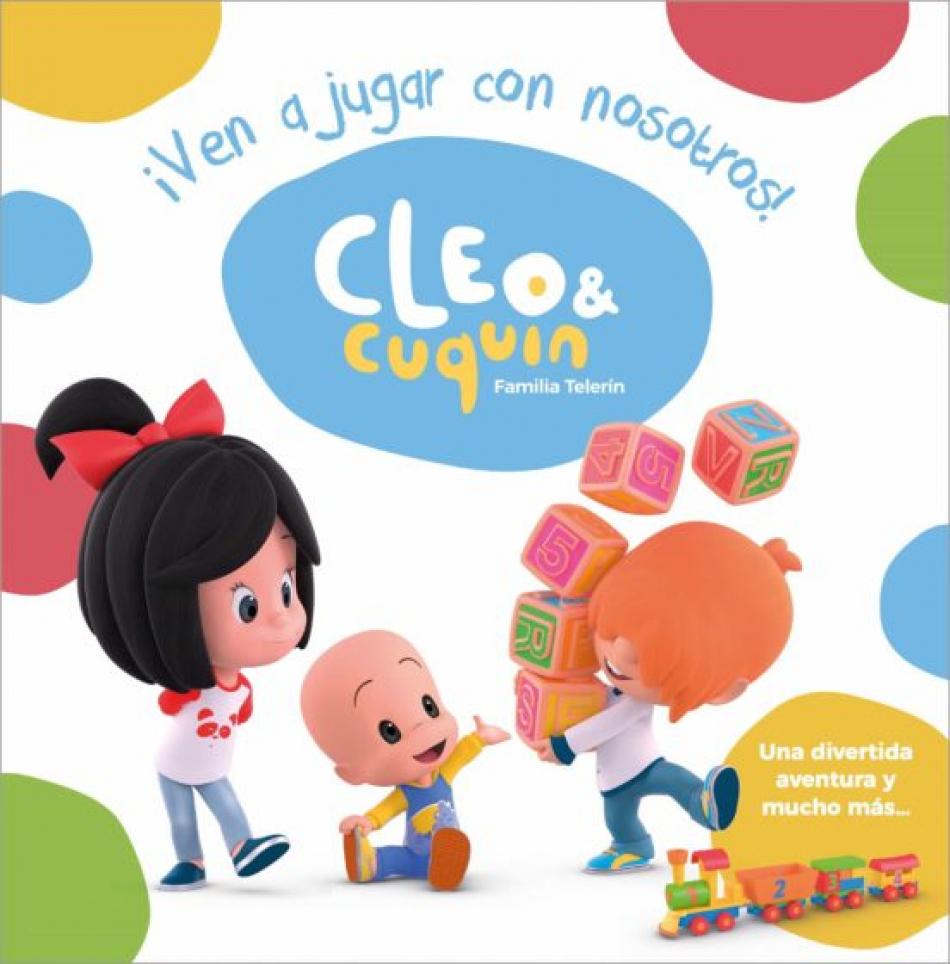 Cleo y Cuquin. ¡Ven a jugar con nosotros!