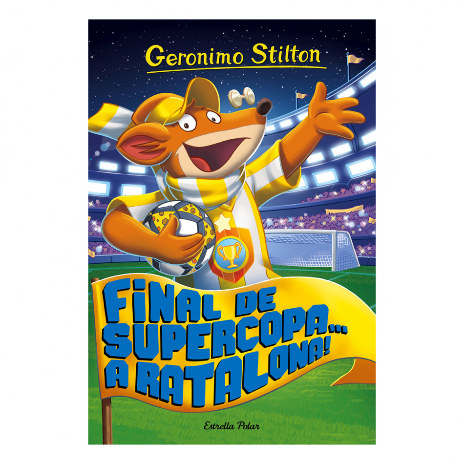 Geronimo Stilton. Final de supercopa... A ratalona!