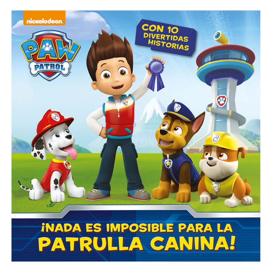 La Patrulla Canina. ¡No Hay nada imposible para La Patrulla Canina!